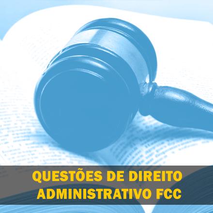 Curso para Questões de Dir. Administrativo FCC